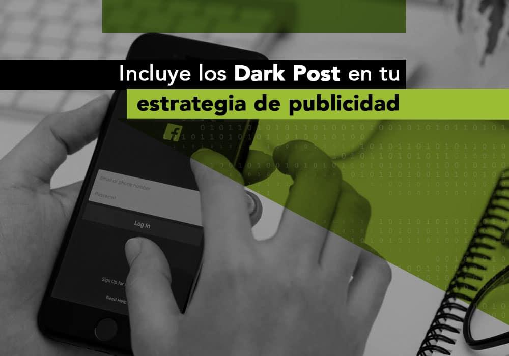 Dark Post en tu estrategia